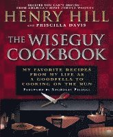 bokomslag The Wise Guy Cookbook: My Favorite Recipes from My Life as a Goodfella to Cooking on the Run