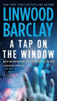 bokomslag A Tap on the Window: A Thriller