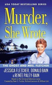 bokomslag Murder, She Wrote: The Ghost And Mrs Fletcher