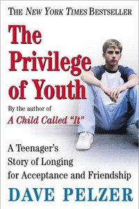 bokomslag The Privilege of Youth: A Teenager's Story of Longing for Acceptance and Friendship