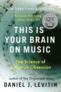 bokomslag This Is Your Brain on Music: The Science of a Human Obsession