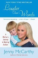 bokomslag Louder Than Words: A Mother's Journey in Healing Autism