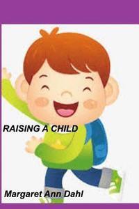 bokomslag Raising a child