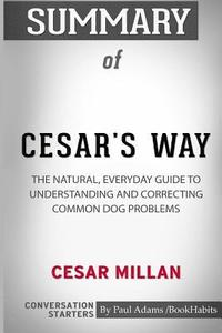 bokomslag Summary of Cesar's Way by Cesar Millan