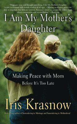 bokomslag I Am My Mother's Daughter: Making Peace with Mom Before Its Too Late
