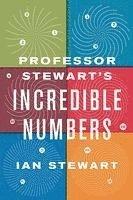 bokomslag Professor Stewart's Incredible Numbers