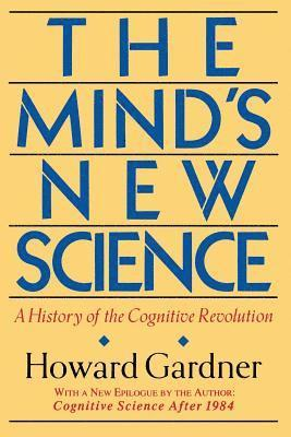 bokomslag The Mind's New Science: A History of the Cognitive Revolution