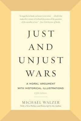 bokomslag Just and Unjust Wars: A Moral Argument with Historical Illustrations