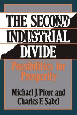 bokomslag The Second Industrial Divide: Possibilities for Prosperity