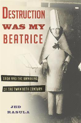 bokomslag Destruction Was My Beatrice
