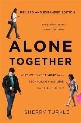 bokomslag Alone together - why we expect more from technology and less from each othe