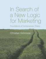 bokomslag In Search of a New Logic for Marketing