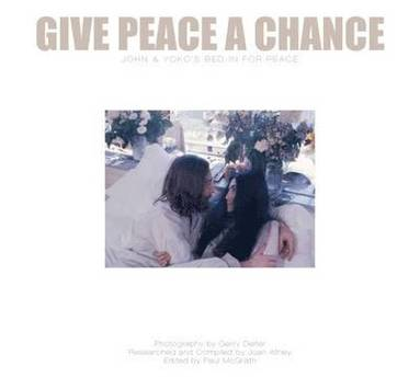 bokomslag Give Peace a Chance: John and Yoko's Bed-in for Peace