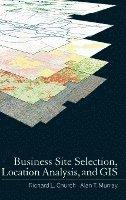 bokomslag Business Site Selection, Location Analysis and GIS