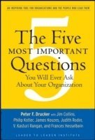 bokomslag The Five Most Important Questions You Will Ever Ask About Your Organization
