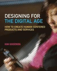 bokomslag Designing for the Digital Age: How to Create Human-Centered Products and Se