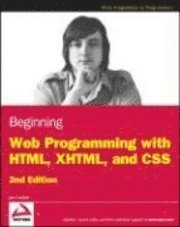 bokomslag Beginning Web Programming with HTML, XHTML, and CSS, 2nd Edition