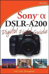 bokomslag Sony Alpha DSLR-A200 Digital Field Guide