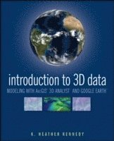 bokomslag Introduction to 3D Data: Modeling with ArcGIS 3D Analyst and Google Earth