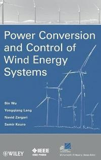 bokomslag Power Conversion and Control of Wind Energy Systems