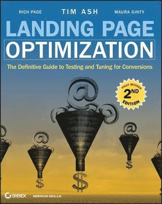bokomslag Landing Page Optimization: The Definitive Guide to Testing and Tuning for Conversions, 2nd Edition