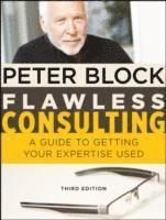bokomslag Flawless Consulting: A Guide to Getting Your Expertise Used 3rd Edition