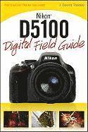bokomslag Nikon D5100 Digital Field Guide