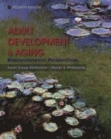bokomslag Adult Development and Aging: Biopsychosocial Perspectives, 4th Edition