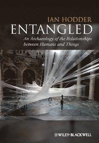 bokomslag Entangled: An Archaeology of the Relationships between Humans and Things
