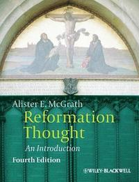 bokomslag Reformation Thought: An Introduction, 4th Edition