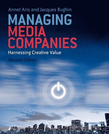 bokomslag Managing Media Companies : Harnessing Creative Value, 2nd Edition