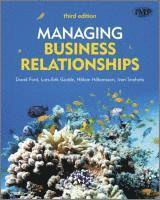 bokomslag Managing Business Relationships, 3rd Edition
