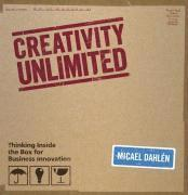 bokomslag Creativity Unlimited: Thinking Inside the Box for Business Innovation