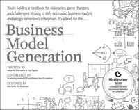 bokomslag Business Model Generation: A Handbook for Visionaries, Game Changers, and Challengers