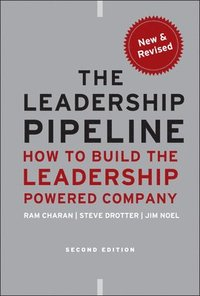 bokomslag The Leadership Pipeline: How to Build the Leadership Powered Company 2nd Revised Edition