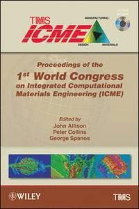 bokomslag Proceedings of the 1st World Congress on Integrated Computational Materials Engineering (ICME)