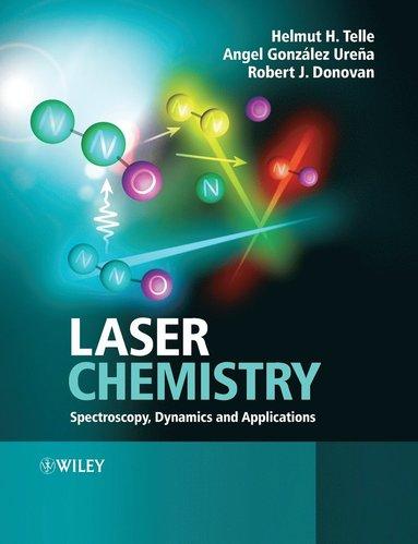 bokomslag Laser Chemistry: Spectroscopy, Dynamics and Applications