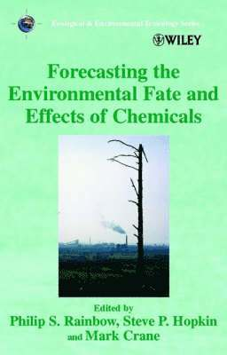 bokomslag Forecasting the Environmental Fate and Effects of Chemicals