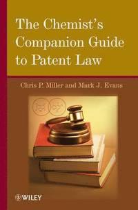 bokomslag The Chemist's Companion Guide to Patent Law