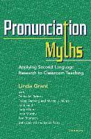 bokomslag Pronunciation Myths: Applying Second Language Research to Classroom Teaching