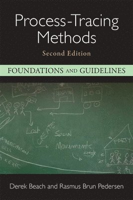 Process-Tracing Methods: Foundations and Guidelines 1