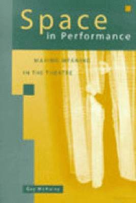 bokomslag Space in Performance: Making Meaning in the Theatre