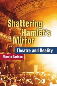 bokomslag Shattering Hamlet's Mirror