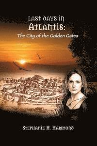 bokomslag Last Days in Atlantis: The City of the Golden Gates