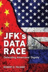 bokomslag JFK's Data Race