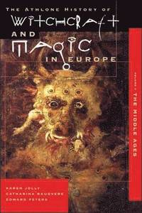 bokomslag Athlone History of Witchcraft and Magic in Europe: v.3 Witchcraft and Magic in the Middle Ages