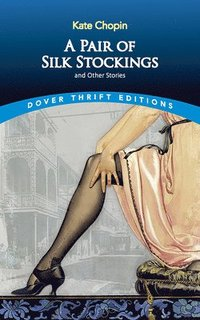 bokomslag A Pair of Silk Stockings and Other Stories