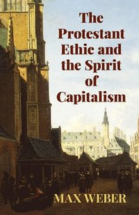 bokomslag The Protestant Ethic and the Spirit