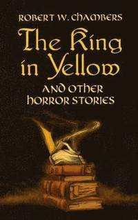 bokomslag The King in Yellow and Other Horror