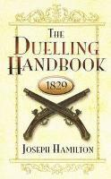 bokomslag The Duelling Handbook, 1829
